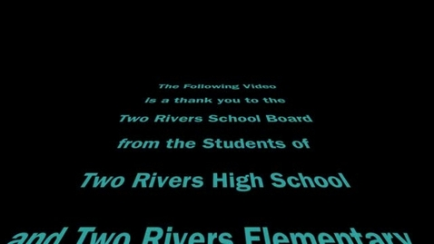 Thumbnail for entry Two Rivers School Board Appreciation