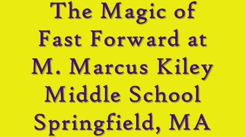 Thumbnail for entry The Magic of Fast ForWord at M. Marcus Kiley MS