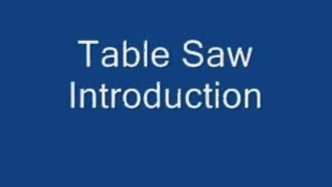 Thumbnail for entry Table Saw: Introduction