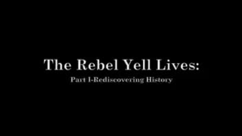 Thumbnail for entry  The Rebel Yell Lives: Part I - Rediscovering History