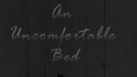 Thumbnail for entry An Uncomfortable Bed