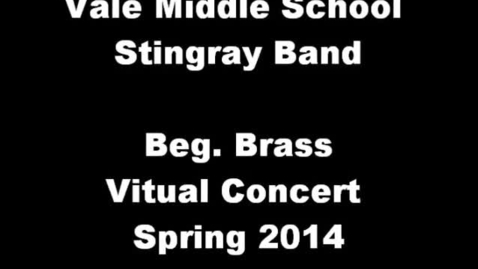 Thumbnail for entry Beg. Brass Vale Middle School Spring 2014