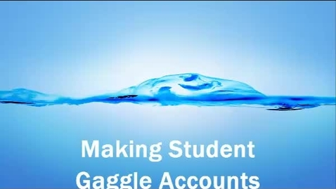Thumbnail for entry Making Student Gaggle Accounts