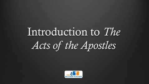 Thumbnail for entry Introduction to The Acts of the Apostles