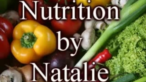 Thumbnail for entry Understanding Food - Part 1 - Nutrition by Natalie