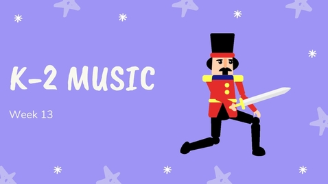 Thumbnail for entry K-2 Music Week 13