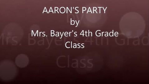 Thumbnail for entry Mrs. Bayer's 4th grade: Aaron's Party Dance