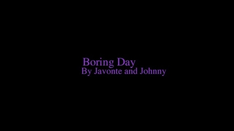 Thumbnail for entry Javonte and Johnny's Boring Day