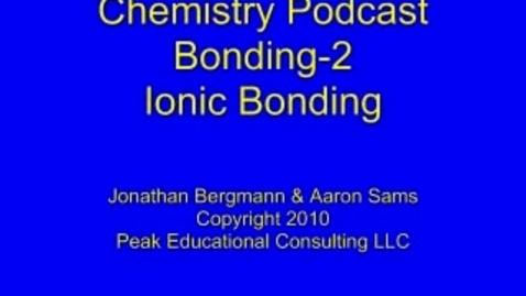 Thumbnail for entry Bonding2 Ionic Bonding