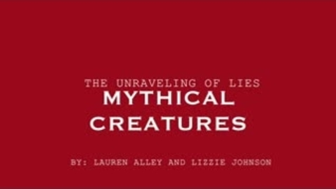 Thumbnail for entry The Unraveling of Lies: Mythical Creatures