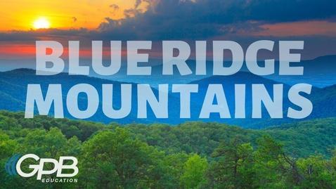 Thumbnail for entry Blue Ridge Mountains | Regions of Georgia