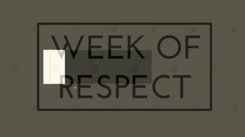 Thumbnail for entry Week of Respect 2017