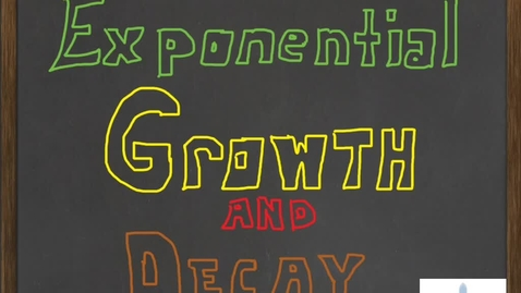 Thumbnail for entry Exponential Growth and Decay