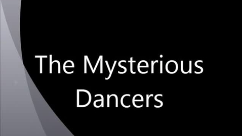 Thumbnail for entry The Mysterious Dancers