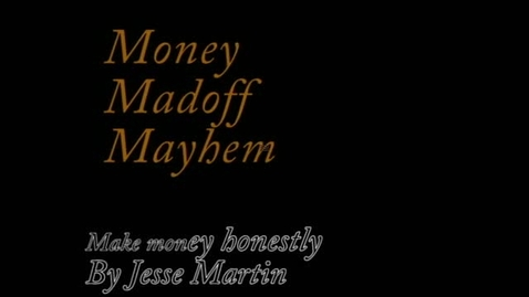 Thumbnail for entry Money Madoff Madness - Editorial