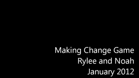 Thumbnail for entry Making Change Game - Rylee and Noah