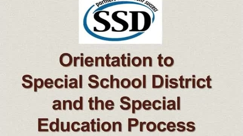 Thumbnail for entry SSD Orientation for Parents to Special Education & the IEP Process