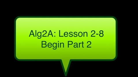 "Thumbnail for entry Alg2A Lesson 2-8: ""Solving Absolute Value Equations & Inequalities - Part 2"""