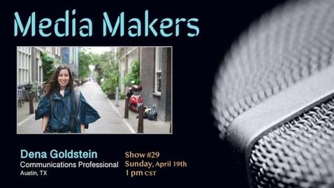 Thumbnail for entry Media Makers show #29 - Dena Goldstein