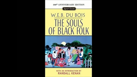 Thumbnail for entry The Souls of Black Folk