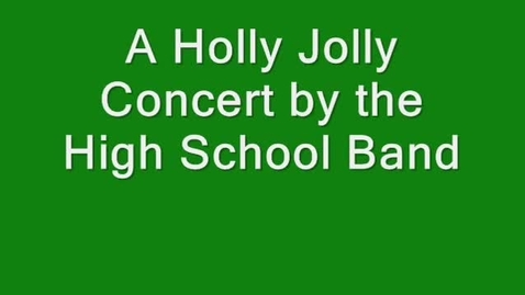 Thumbnail for entry Holly Jolly Concert