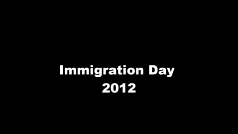 Thumbnail for entry Immigration Day 2012
