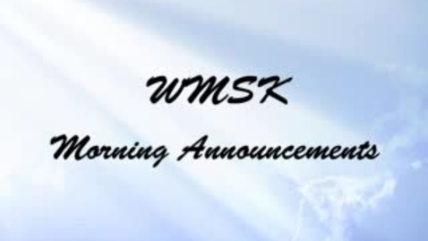 Thumbnail for entry WMSK Morning Announcements