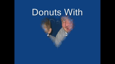 Thumbnail for entry Donuts With Dad 2012