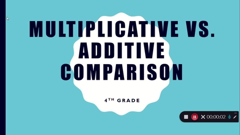Thumbnail for entry Multiplicative Vs. Additive Comparison Video DO THIS FIRST