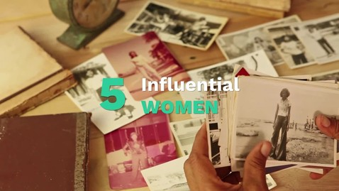 Thumbnail for entry 5 Influential Women