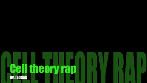 Thumbnail for entry Cell Theory Rap