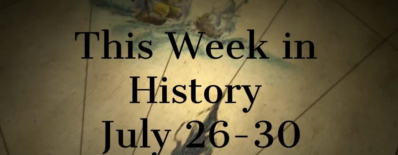 This Week In History July 26-30 / SchoolTube