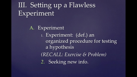 Thumbnail for entry Unit 1, Part 2, Section 3:  Setting Up a Flawless Experiment