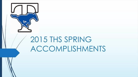 Thumbnail for entry THS Spring Accomplishments