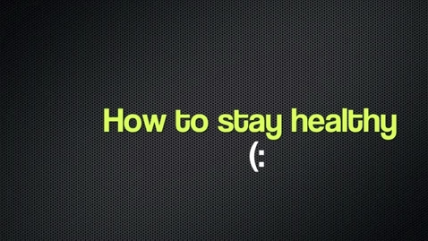 Thumbnail for entry How to stay healthy(: