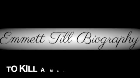 Thumbnail for entry To Kill A Mockingbird: Emmett Till Biography