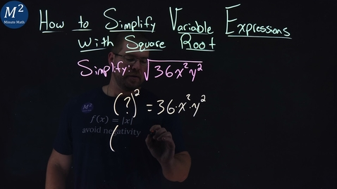 Thumbnail for entry How to Simplify Variable Expressions with Square Root | Simplify √(36x²y²) | Part 4 of 4