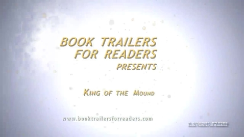 Thumbnail for entry King of the Mound Book Trailer