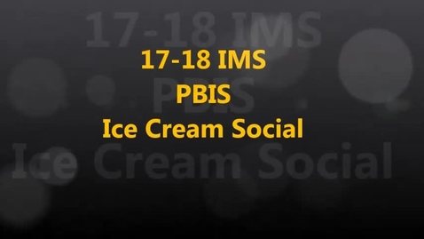 Thumbnail for entry 17-18 IMS PBIS Ice Cream Social