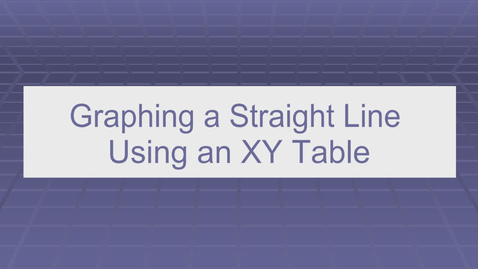 Thumbnail for entry Graph a Straight Line Using an xy Table
