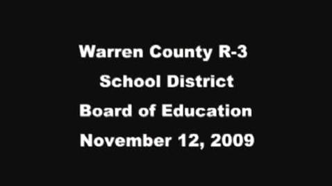 Thumbnail for entry 11/12/09 Warren County R3 School Board Meeting