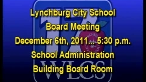 Thumbnail for entry 12-06-11 LCS Board Meeting