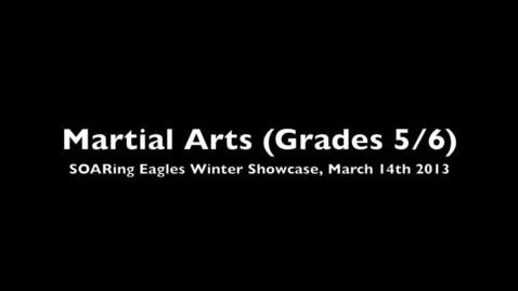 Thumbnail for entry SOARing Eagles Program Winter Showcase - Martial Arts