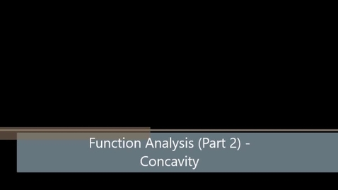 Thumbnail for entry Function Analysis - Concavity