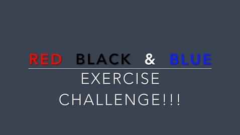 Thumbnail for entry RED BLACK & BLUE Exercise Challenge