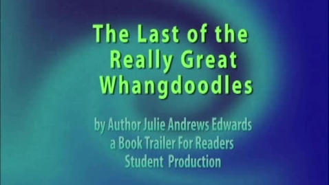 Thumbnail for entry The Last of the Really Great Whangdoodles Book Trailer