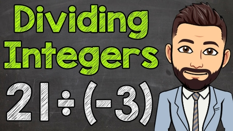 Thumbnail for entry Dividing Integers | How to Divide Positive and Negative Integers | Math with Mr. J
