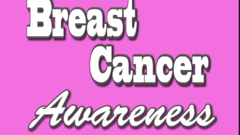 Thumbnail for entry Breast Cancer Awareness