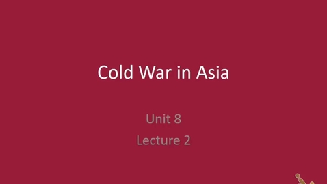 Thumbnail for entry Honors US: Lecture 2 - Cold War in Asia