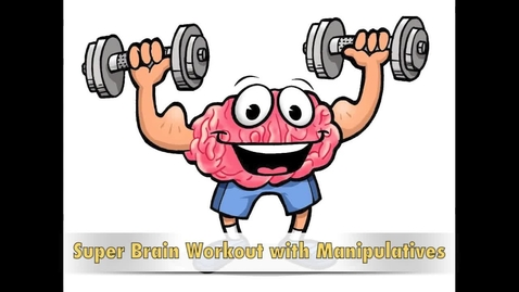 Thumbnail for entry Super Brain Workout with Manipulative's